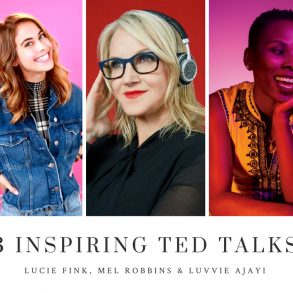 3 TED Talks That Will Inspire You with Lucie Fink, Luvvie Ajayi, Mel Robbins!