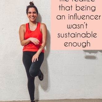 what made me realize that being an influencer wasnt sustainable enough